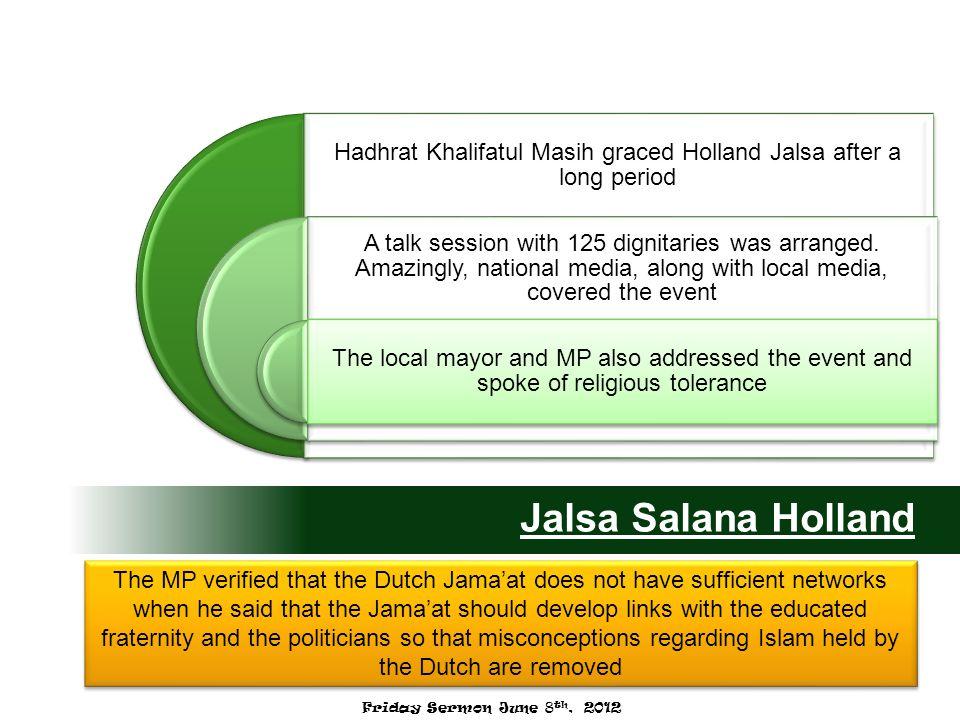 Jalsa Salana Holland Hadhrat Khalifatul Masih graced Holland Jalsa after a long period A talk session with 125 dignitaries was arranged. Amazingly, na