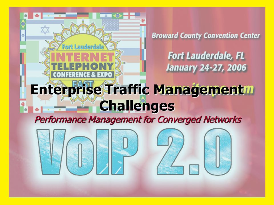 Enterprise Traffic Management Challenges Performance Management for Converged Networks
