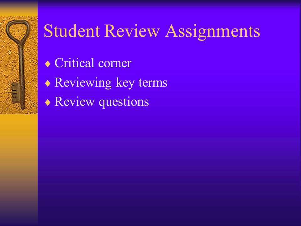 Student Review Assignments  Critical corner  Reviewing key terms  Review questions