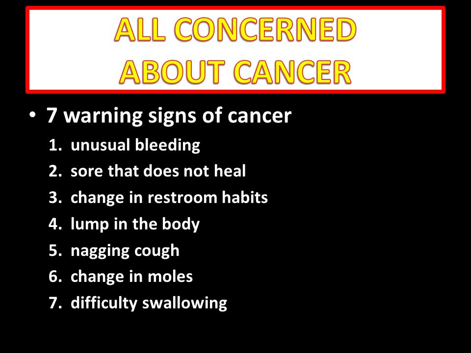 7 warning signs of cancer 7 warning signs of cancer 1.