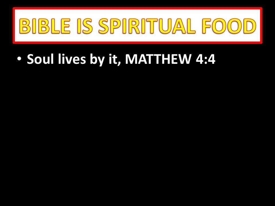 Soul lives by it, MATTHEW 4:4 Soul lives by it, MATTHEW 4:4