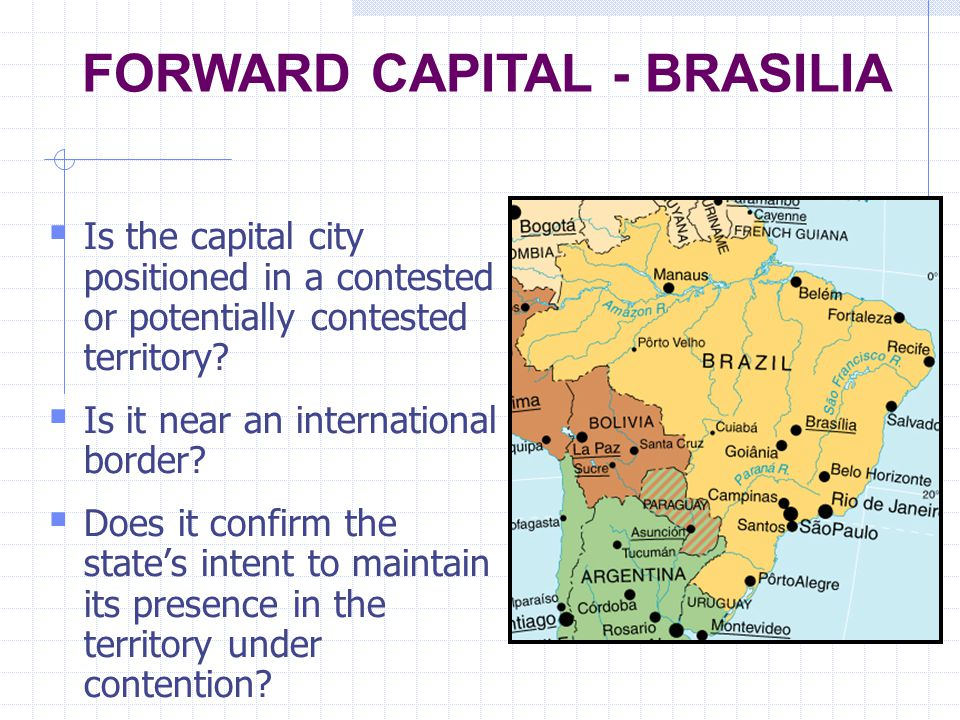  Is the capital city positioned in a contested or potentially contested territory?  Is it near an international border?  Does it confirm the state'