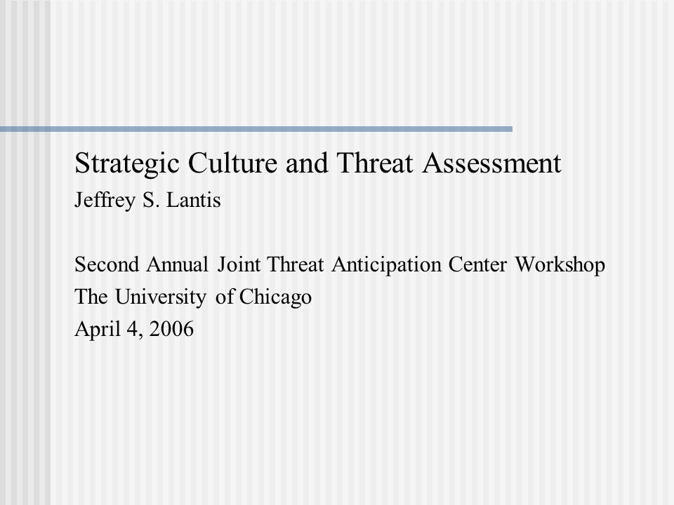 Strategic Culture and Threat Assessment Jeffrey S.