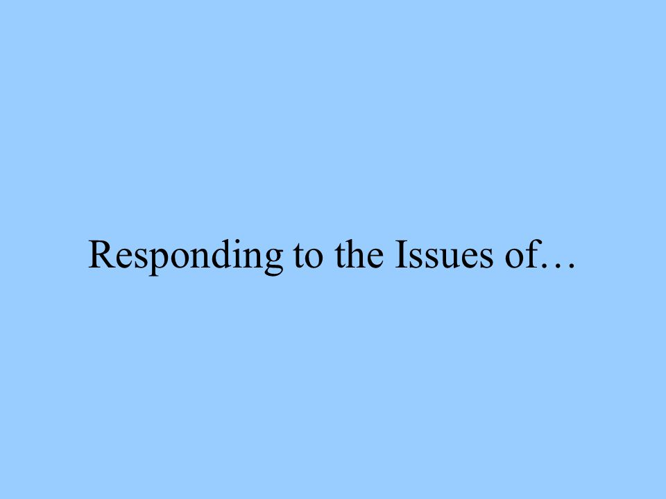 Responding to the Issues of…