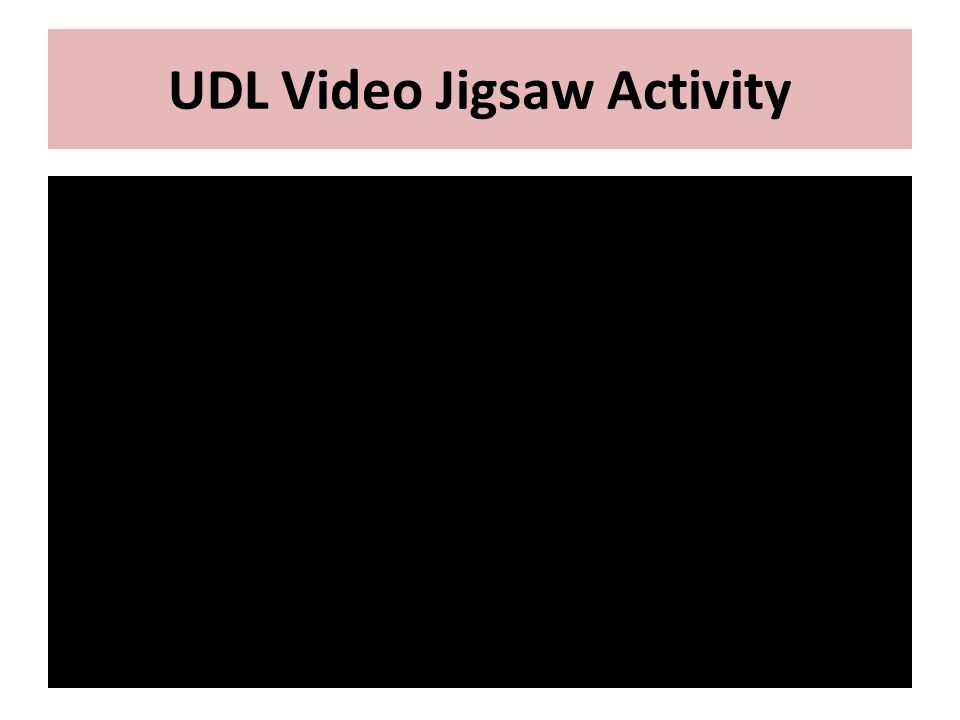 UDL Video Jigsaw Activity
