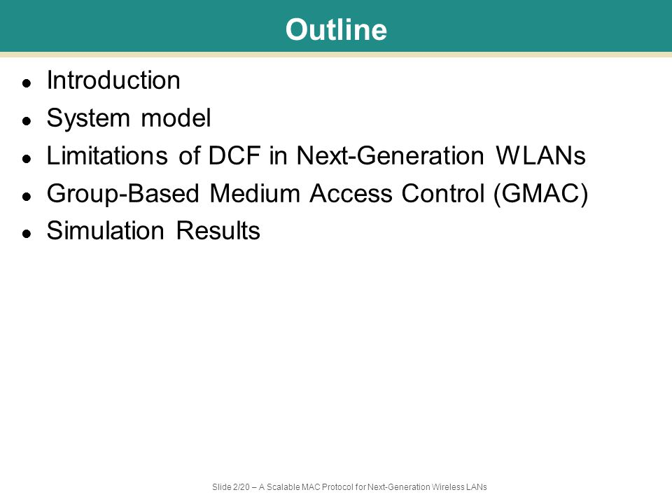 Slide 13/20 – A Scalable MAC Protocol for Next-Generation Wireless LANs Polling of Non-leaders A winning leader polls all the stations in its group Non-leaders transmit – SIFS between consecutive transmissions Within a group, no hidden nodes – A station can detect when other stations have missed transmission