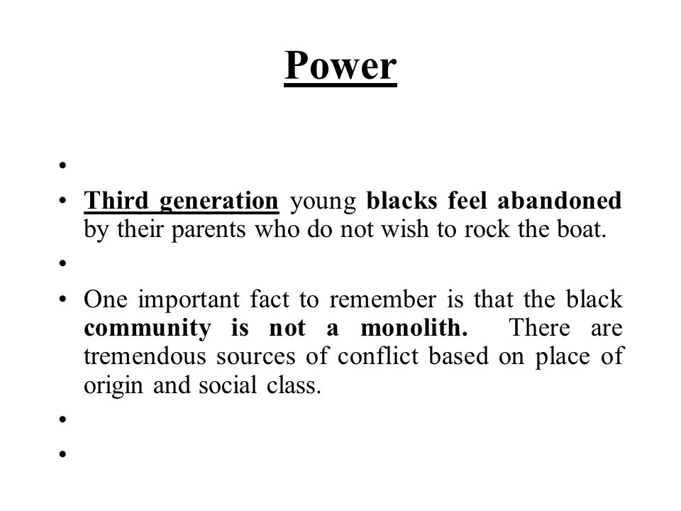 Power Third generation young blacks feel abandoned by their parents who do not wish to rock the boat.
