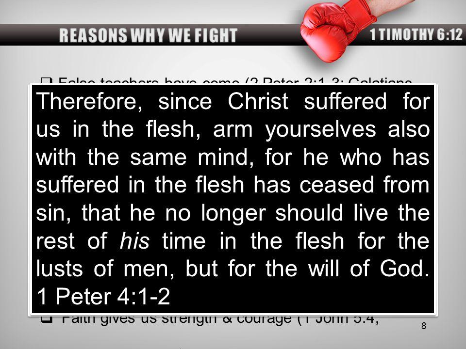  False teachers have come (2 Peter 2:1-3; Galatians 1:8-9).