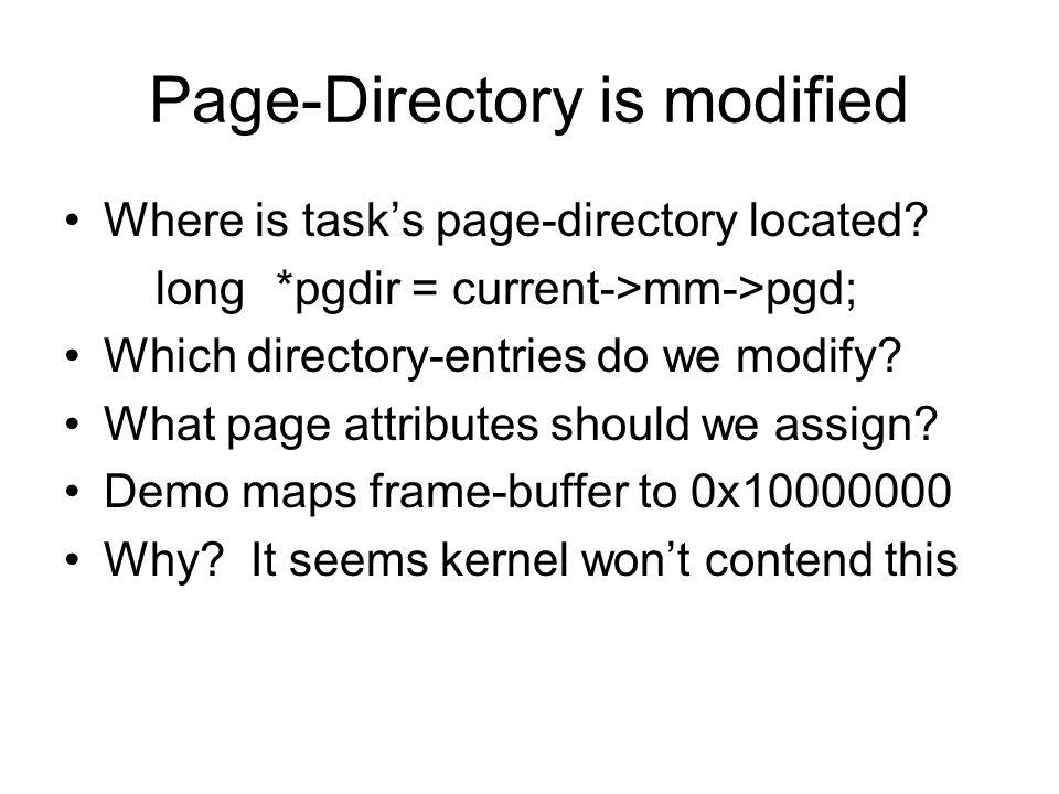 Loop to setup directory entries longphysaddr = fb_base; longvirtaddr = 0x10000000; longentry_index = (virtaddr >> 22); longentry_count = (fb_size >> 22); for (i = 0; i < entry_count; i++) { pgdir[ entry_index ] = physaddr   0x87; physaddr += (1<<22); ++entry_index; }
