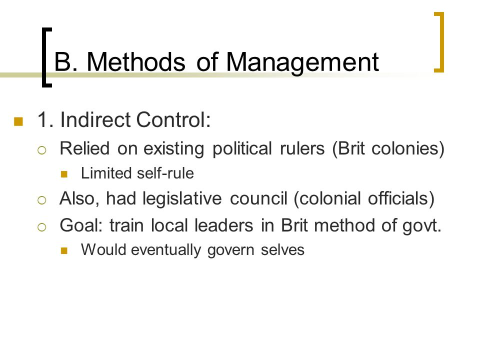 B. Methods of Management 1.