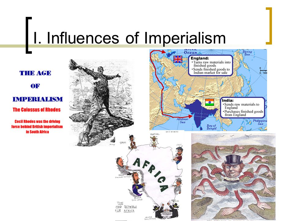 I. Influences of Imperialism