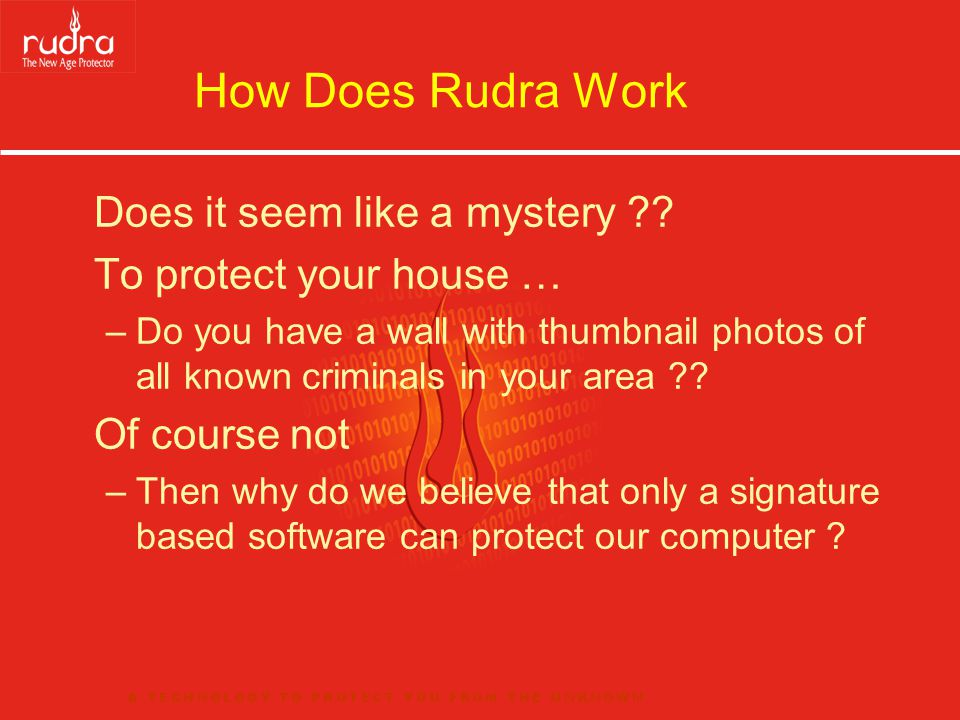 How Does Rudra Work Does it seem like a mystery ?? To protect your house … –Do you have a wall with thumbnail photos of all known criminals in your ar