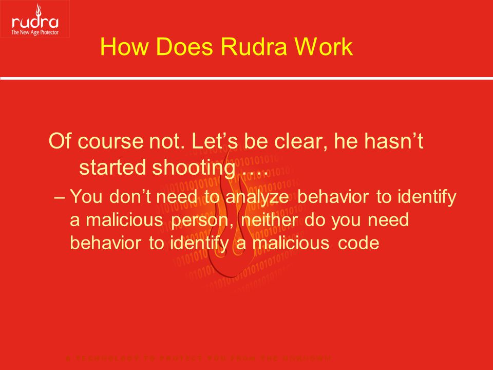 How Does Rudra Work Of course not. Let's be clear, he hasn't started shooting …. –You don't need to analyze behavior to identify a malicious person, n