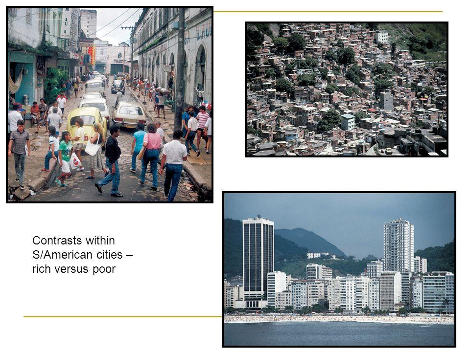 Contrasts within S/American cities – rich versus poor