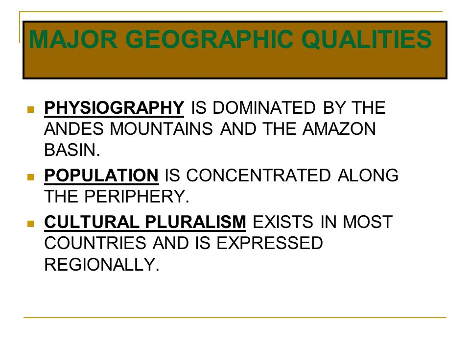 CULTURE SPHERES Mestizo-transitional Surrounds the Amerindian- subsistence region A zone of mixture- culturally & agriculturally