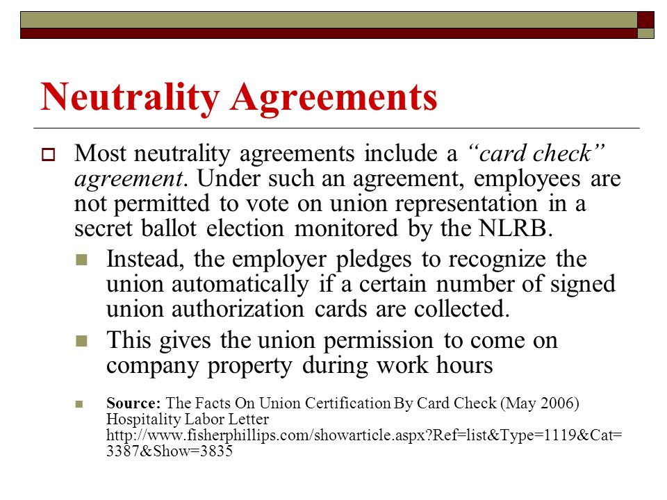Neutrality Agreements  Most neutrality agreements include a card check agreement.