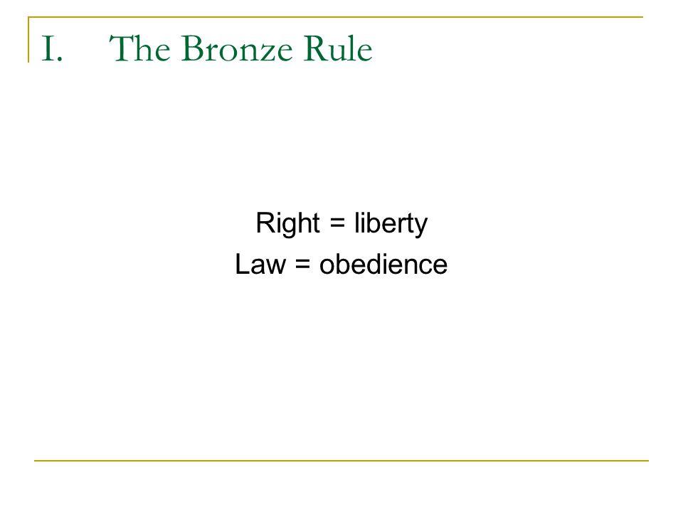 I.The Bronze Rule 1.