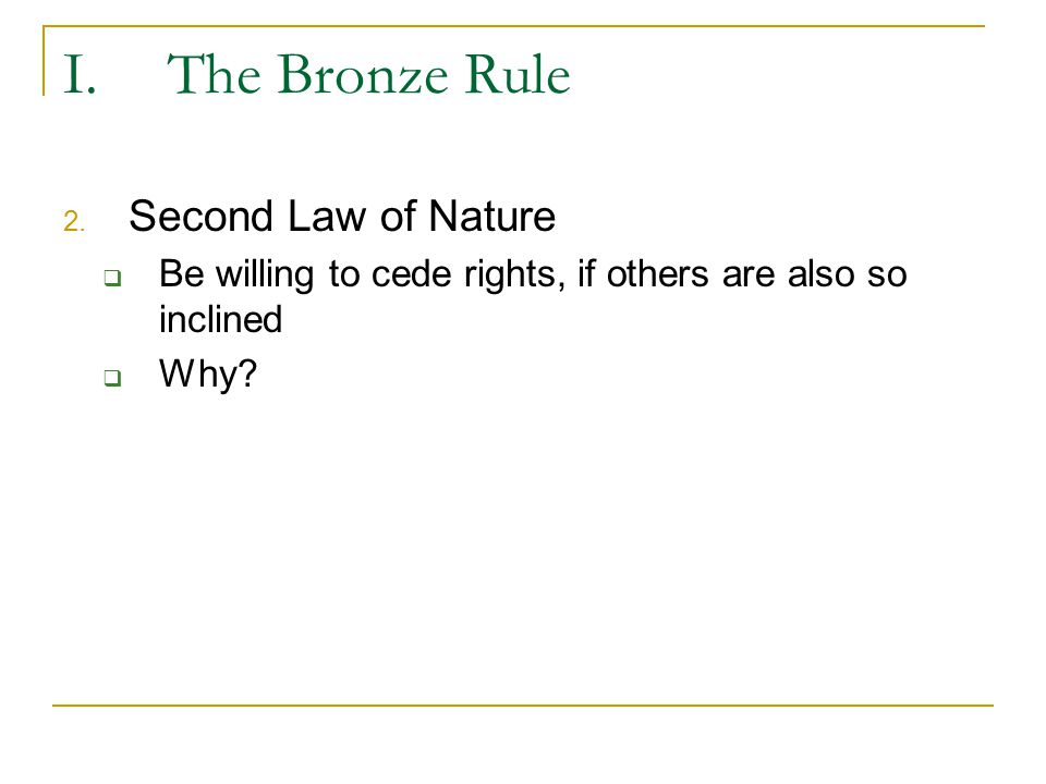 II.The Social Contract Renounce rights to kill each other (in self defense)  Recall conditions of the state of nature  Situation where pre-emptive strikes are rational  How to solve the Prisoner's Dilemma.