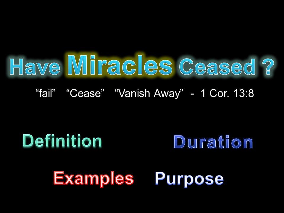 fail Cease Vanish Away - 1 Cor. 13:8