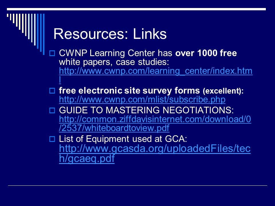 Resources: Links  CWNP Learning Center has over 1000 free white papers, case studies: http://www.cwnp.com/learning_center/index.htm l http://www.cwnp