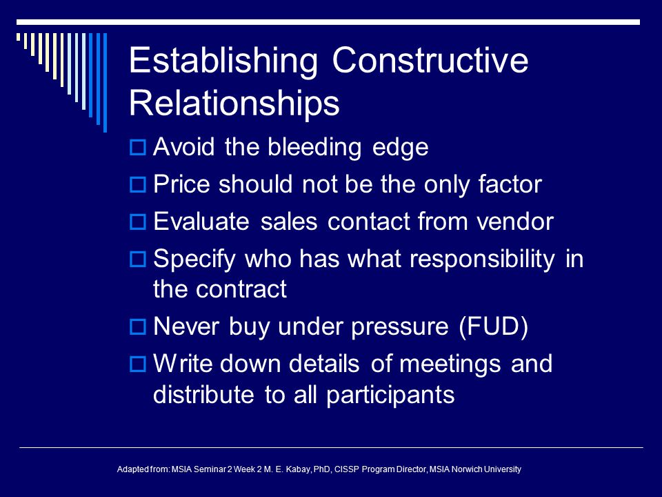 Establishing Constructive Relationships  Avoid the bleeding edge  Price should not be the only factor  Evaluate sales contact from vendor  Specify