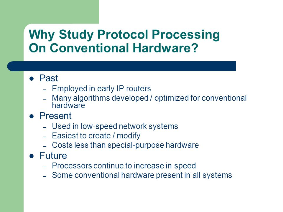 Why Study Protocol Processing On Conventional Hardware.
