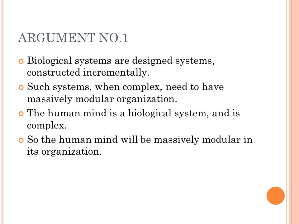 ARGUMENT NO.1 Biological systems are designed systems, constructed incrementally.