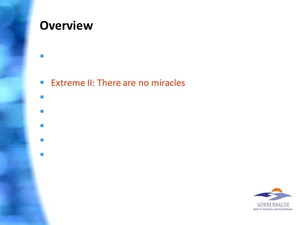 Overview  Extrem I: Gesundheit ist machbar – glaube nur!  Extreme II: There are no miracles  Spiritualisierung psychischer Probleme  «Fallschirmer