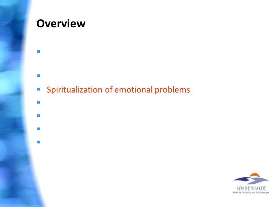 Overview  Extrem I: Gesundheit ist machbar – glaube nur!  Extrem II: Wunder gibt es nicht mehr  Spiritualization of emotional problems  «Fallschir