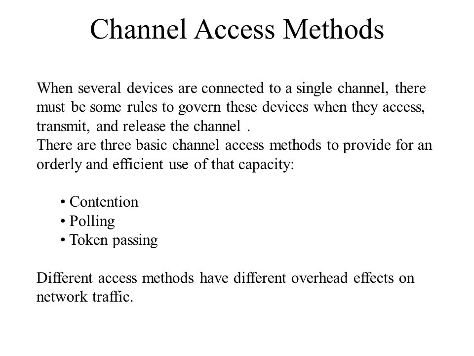 Contention With contention systems, network devices may transmit whenever they want.