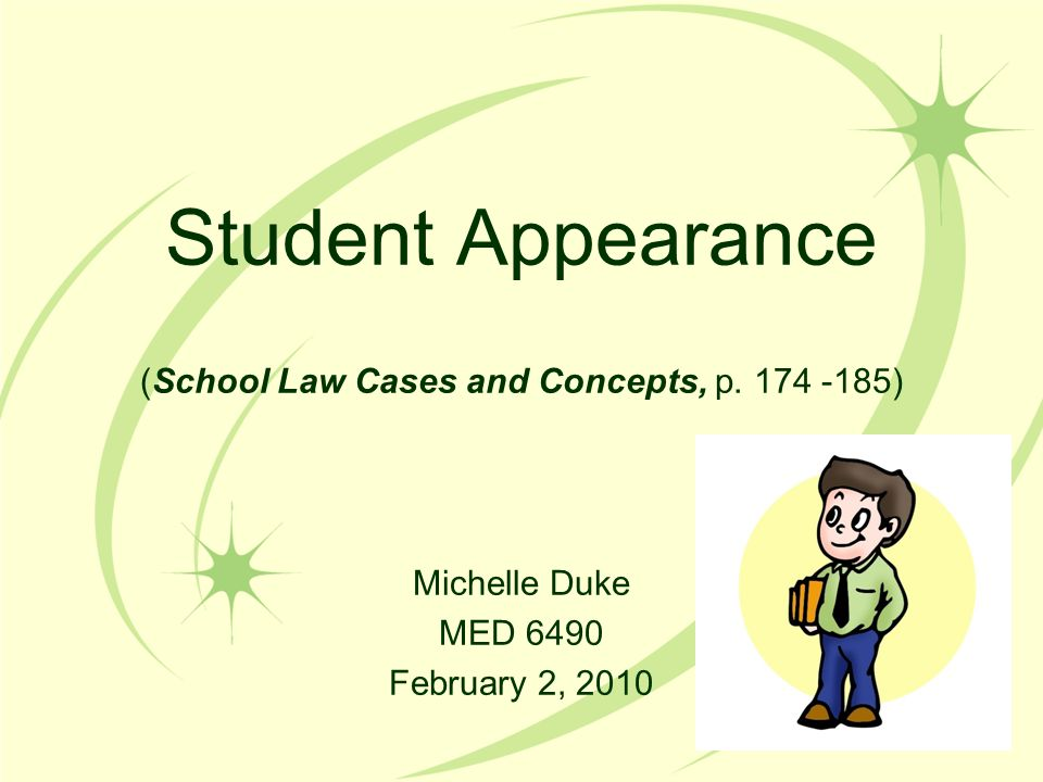 Student Appearance (School Law Cases and Concepts, p. 174 -185) Michelle Duke MED 6490 February 2, 2010