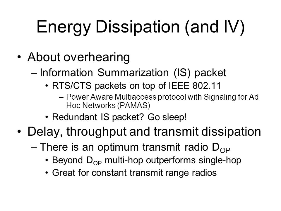 Overview Most of the work to date targeted at deducing transmit energy dissipation only NB-TRACE also targets receiving, idle, sleep and carrier sense dissipation According to the 2 (experimental) energy models, transmit energy is not as dominant as thought