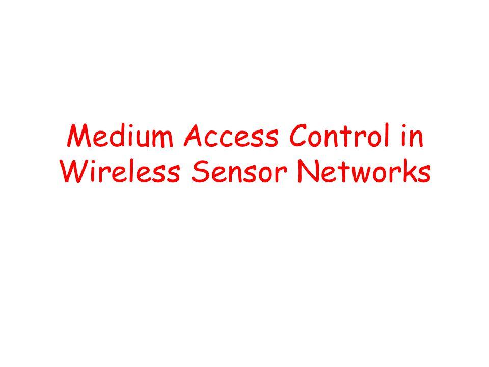 Medium Access Control in Wireless Sensor Networks