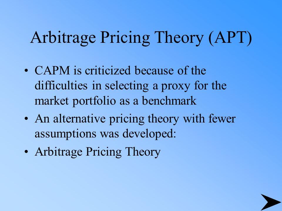 Arbitrage Pricing Theory - APT Three major assumptions: 1.