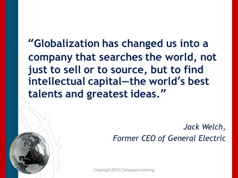 """Globalization has changed us into a company that searches the world, not just to sell or to source, but to find intellectual capital—the world's best"