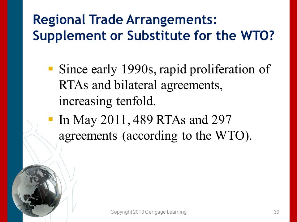 Regional Trade Arrangements: Supplement or Substitute for the WTO?  Since early 1990s, rapid proliferation of RTAs and bilateral agreements, increasi