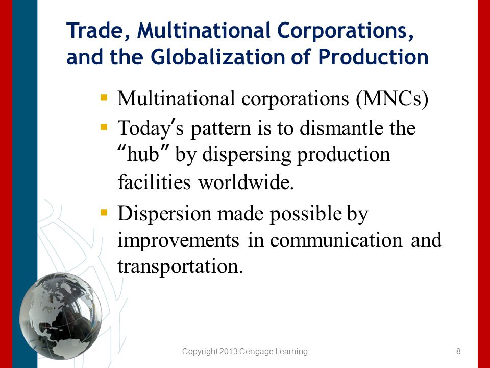 "Trade, Multinational Corporations, and the Globalization of Production  Multinational corporations (MNCs)  Today's pattern is to dismantle the ""hub"""