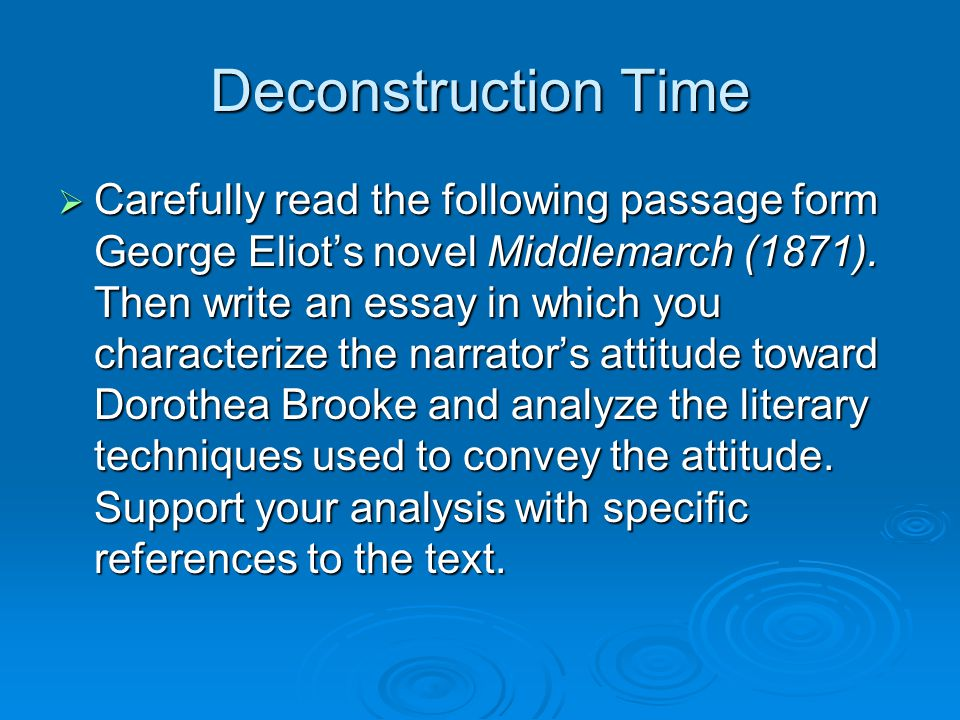 Deconstruction Time  Carefully read the following passage form George Eliot's novel Middlemarch (1871).