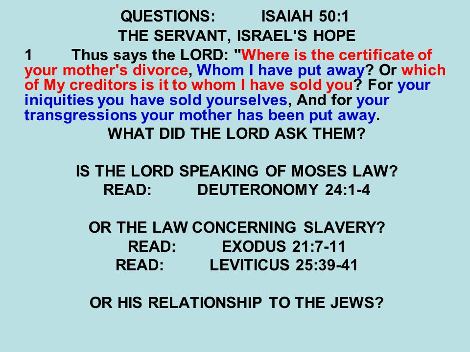 QUESTIONS:ISAIAH 50:1 IS THE LORD SPEAKING OF MOSES LAW.