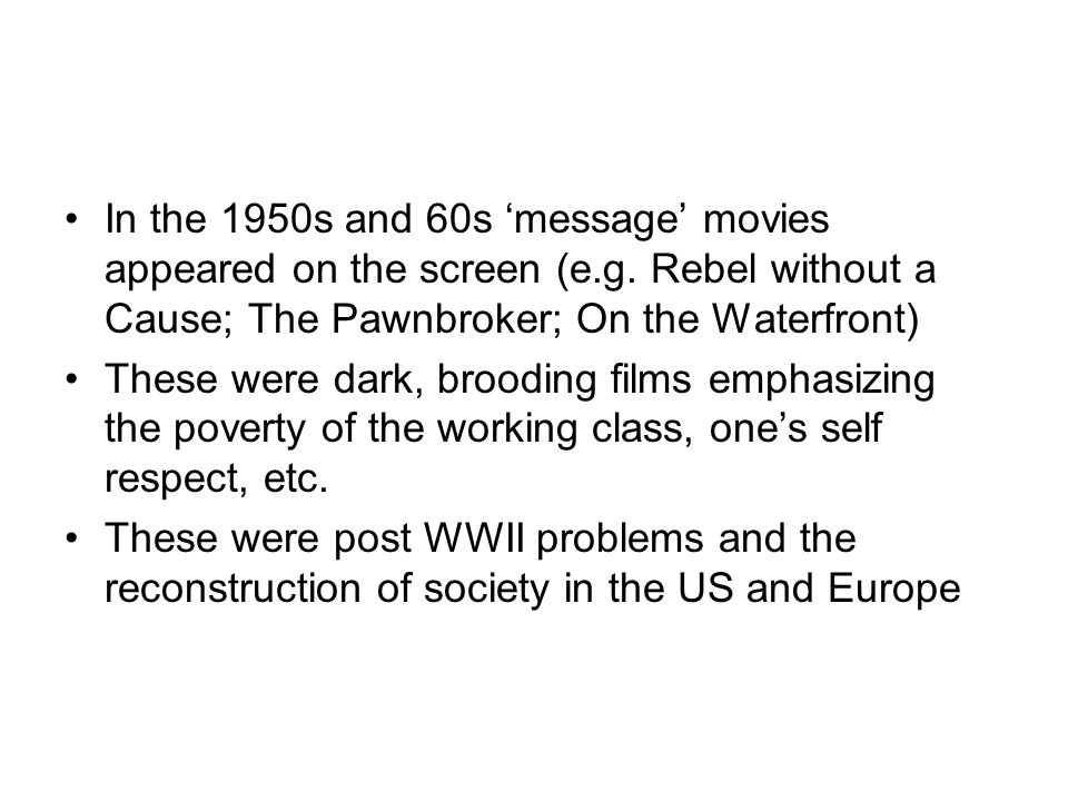 In the 1950s and 60s 'message' movies appeared on the screen (e.g.