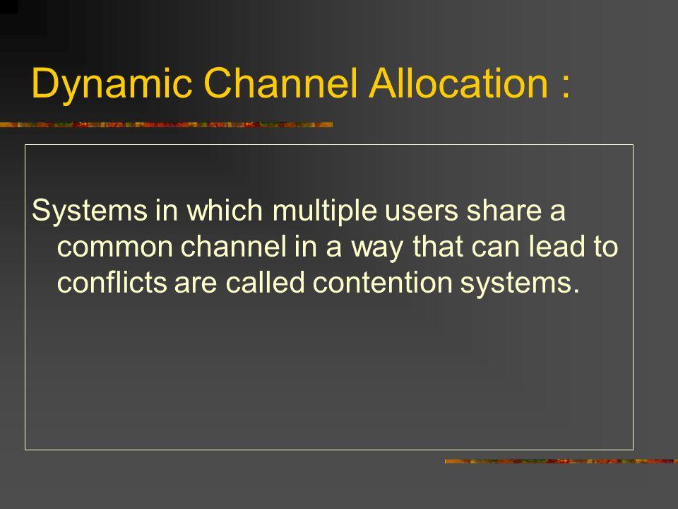 Basic Assumptions 1.Station model : N independent stations.