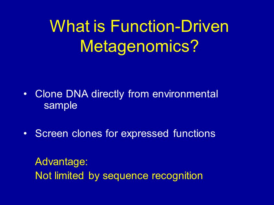 Metagenomics and Antibiotic Resistance Functional screening identified resistance genes that would not have been recognized by sequence alone Soil contains new clades of genes for resistance to aminoglycosides and β-lactams Do these genes move from soil to clinical settings.
