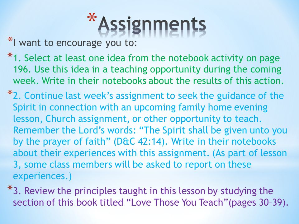 * I want to encourage you to: * 1. Select at least one idea from the notebook activity on page 196. Use this idea in a teaching opportunity during the