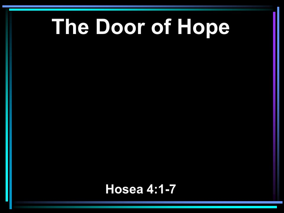 The Door of Hope Hosea 4:1-7