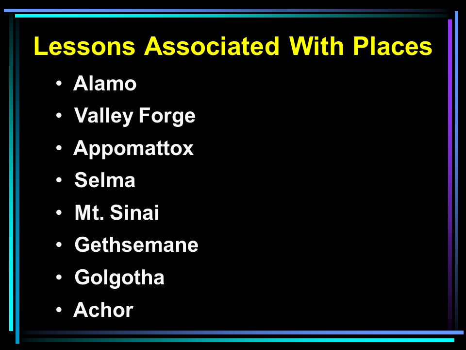Lessons Associated With Places Alamo Valley Forge Appomattox Selma Mt.