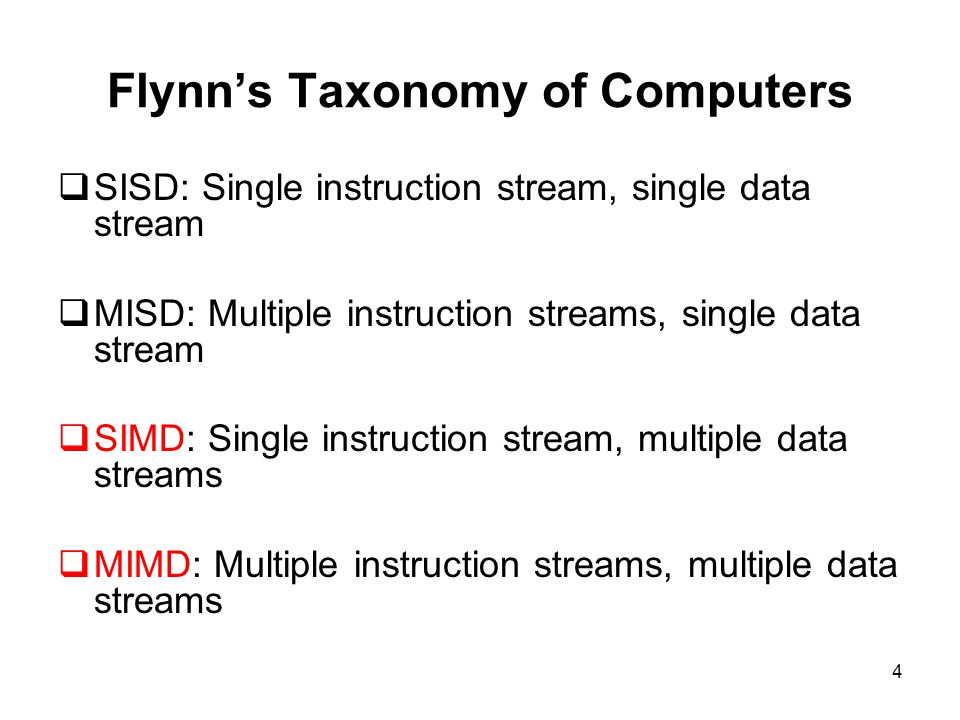 5 Classification of Computers  SISD: single instruction single data  Conventional computers  CPU fetches from one instruction stream and works on one data stream.