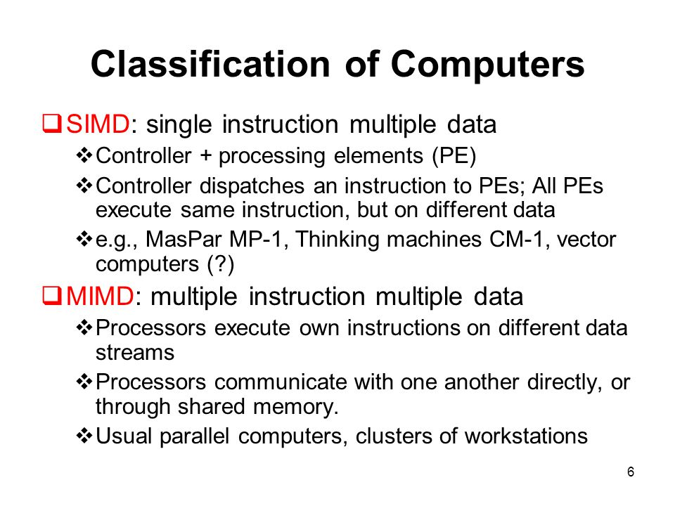 17 Distributed-Memory Parallel Computer  Superscalar processors with local memory connected through communication network.
