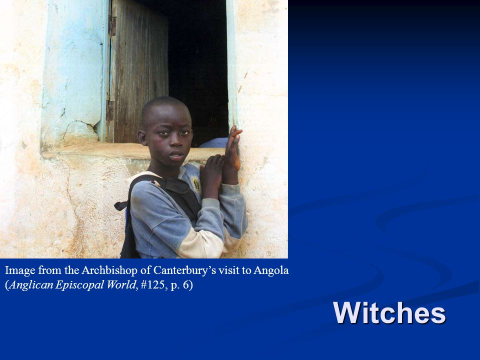 Witches Image from the Archbishop of Canterbury's visit to Angola (Anglican Episcopal World, #125, p.