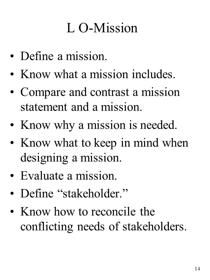 14 L O-Mission Define a mission.Know what a mission includes.