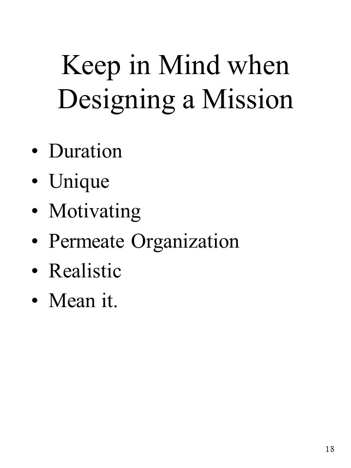 18 Keep in Mind when Designing a Mission Duration Unique Motivating Permeate Organization Realistic Mean it.